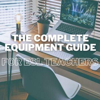 equipment needed to teach esl